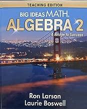 Big Ideas Math: A Bridge to Success Algebra 2 Teaching Edition, 9781642450163, 1642450162