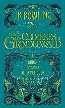 Crimenes de Grindelwald, Los (Guion cinematografico Animales fantasticos 2) (Animales Fantasticos / Fantastic Beasts) (Spanish Edition)