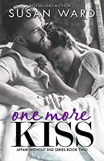 One More Kiss (Affair Without End Book 2)