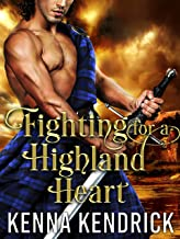 Fighting for a Highland Heart: Scottish Medieval Highlander Romance Novel (Defenders of the Highlands Book 2)