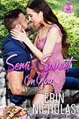 Semi-Sweet On You (a Second Chance Small Town Rom Com) (Hot Cakes Book 4) Kindle Edition