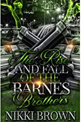 The Rise and Fall of the Barnes Brothers : Parts 1-3 Kindle Edition