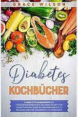 Diabetes Kochbücher: 2 Komplette Manuskripte mit 7-WochenEssensplänen, die Ihnen Schritt für Schritt helfen, Diabetes und Prädiabetes zu Managen und Ihre ... und Prädiabetiker) (German Edition) Format Kindle