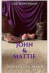 John & Mattie: Texas Kings MC, Book 8 Kindle Edition