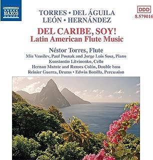 Del Caribe, Soy!: Latin American Flute Music