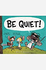 BE QUIET! (Mother Bruce Book 3) Kindle Edition
