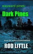 Wayward Pines: Dark Pines: A Wayward Pines Prequel