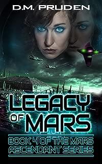 Legacy of Mars: Mars Ascends (Mars Ascendant Book 4)