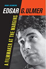 Edgar G. Ulmer: A Filmmaker at the Margins (Weimar and Now: German Cultural Criticism Book 48) Kindle Edition