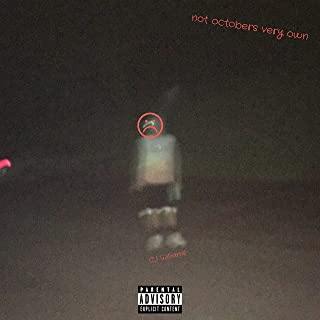 Not Octobers Very Own [Explicit]
