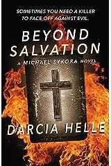 Beyond Salvation (Michael Sykora Suspense Novels Book 2) Kindle Edition