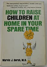 How to Raise Children at Home in Your Spare Time