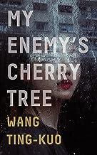 My Enemy's Cherry Tree
