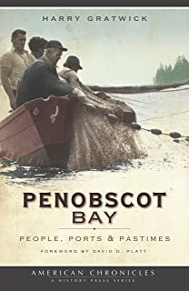 Penobscot Bay: People, Ports & Pastimes (American Chronicles)