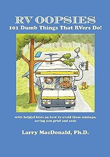 RV Oopsies: 101 Dumb Things That RV'ers Do! (English Edition)