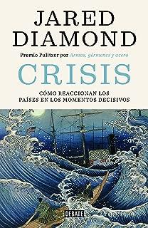 Crisis: Cómo reaccionan los países en los momentos decisivos (Spanish Edition)