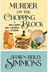 Murder on the Chopping Block (A Red Carpet Catering Mystery Book 7) Kindle Edition