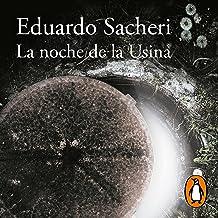 La noche de la Usina (Premio Alfaguara de novela 2016) [ The Night of the Heroic Losers (Alfaguara Award 2016)]