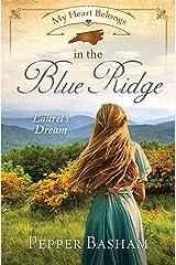 My Heart Belongs in the Blue Ridge: Laurel's Dream Kindle Edition