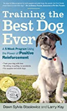 Best Training the Best Dog Ever: A 5-Week Program Using the Power of Positive Reinforcement Review