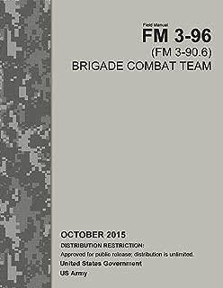 Field Manual FM 3-96 (FM 3-90.6) Brigade Combat Team October 2015