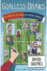 Goalless Draws: Illuminating the Genius of Modern Football (English Edition) Kindle版