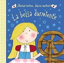 La bella durmiente (¡Buenas noches, dulces sueños!) (Spanish Edition)