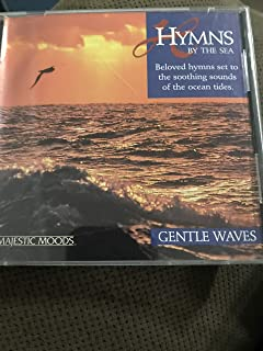 Hymns By the Sea, Gentle Waves, Majestic Moods