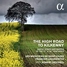 The High Road to Kilkenny: Gaelic Songs and Dances of the 17th & 18th Centuries