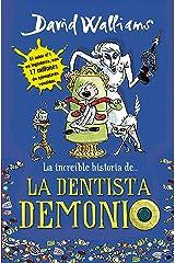 La increíble historia de... La dentista demonio (Spanish Edition) Kindle Edition
