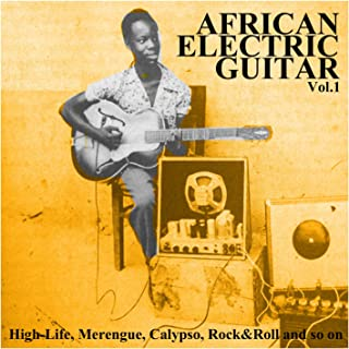 African Electric Guitar Vol.1, High-Life, Merengue, Calypso, Rock&Roll and so On