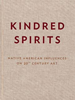Kindred Spirits - Native American Influences on 20th Century Art
