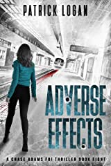 Adverse Effects (A Chase Adams FBI Thriller Book 8) Kindle Edition