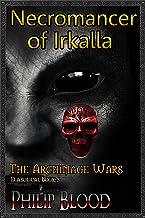 Necromancer of Irkalla (The Archimage Wars Book 5)