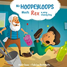 Mr. Hoopeyloops meets Rex, A Very Clumsy Boy: A Childrens Book About Making Art (Explore Glass Artists 2)