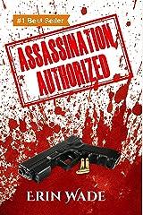 Assassination Authorized Kindle Edition