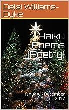 Haiku Poems (Poetry): January - December 2017