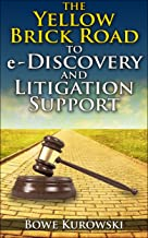 The Yellow Brick Road to e-Discovery and Litigation Support