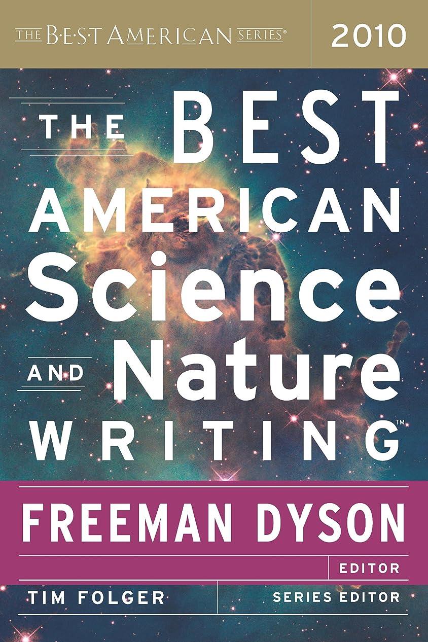 福祉見る最も早いThe Best American Science and Nature Writing 2010 (The Best American Series ?) (English Edition)