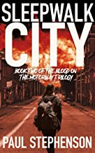 Sleepwalk City: Book two of the apocalyptic horror trilogy, Blood on the Motorway (English Edition)