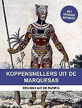 Koppensnellers van de Marquesas-eilanden: Designs uit de Pacific