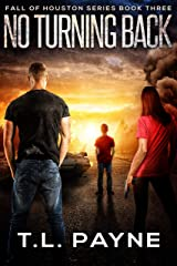 No Turning Back: A Post Apocalyptic EMP Survival Thriller (Fall of Houston Book 3) Kindle Edition