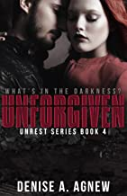 Unforgiven: Unrest Series Book 4