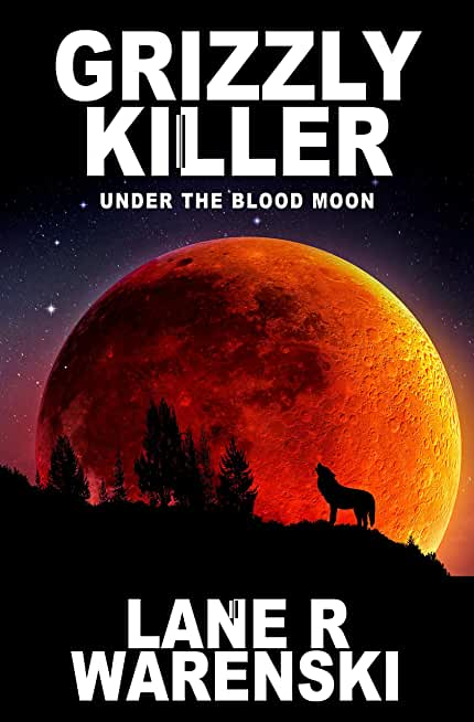 Grizzly Killer: Under The Blood Moon (English Edition)