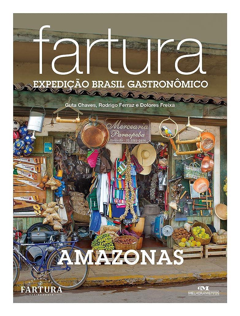 吐き出す次へ退化するFartura: Expedi??o Amazonas (Expedi??o Brasil Gastron?mico Livro 6) (Portuguese Edition)