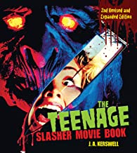 The Teenage Slasher Movie Book, 2nd Revised and Expanded Edition (CompanionHouse Books) Definitive Horror Film Reference f...