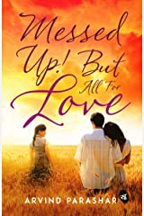 Messed Up! But All for Love Kindle Edition