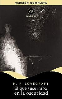 El que susurra en la oscuridad (Clásicõs) (Spanish Edition)