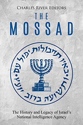 The Mossad: The History and Legacy of Israel's National Intelligence Agency (English Edition)