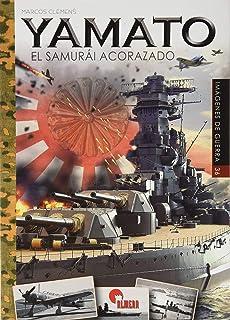 Yamato. El samurái acorazado: 36 (Imágenes de Guerra)